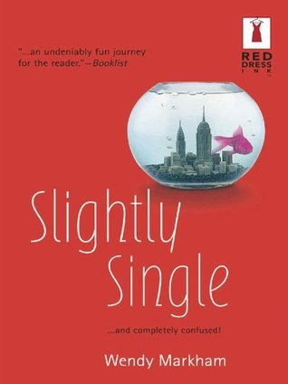 Slightly Single (Red Dress Ink Novels)  by  Wendy Markham