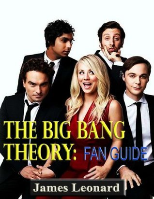The Big Bang Theory-Fan Guide  by  James Leonard