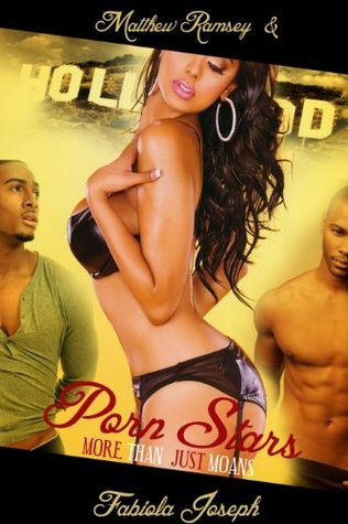 PORN STARS... More Than Just Moans  by  Fabiola Joseph