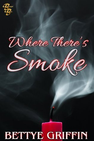 Where Theres Smoke  by  Bettye Griffin