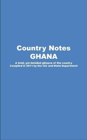 Country Notes GHANA Central Intelligence Agency (C.I.A.)
