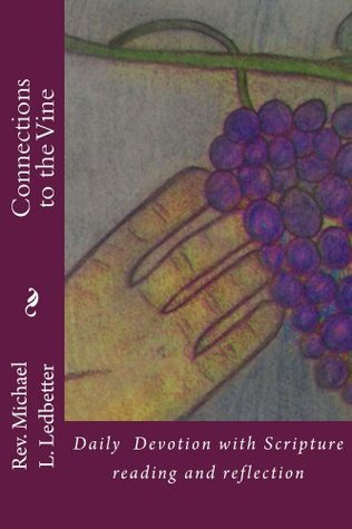 Connections to the Vine  by  Michael L. Ledbetter