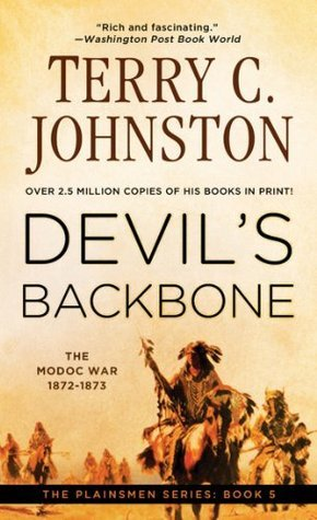 Devils Backbone: The Modoc War, 1872-3 (The Plainsmen Series)  by  Terry C. Johnston