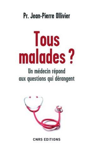 Tous malades?: Un médecin répond aux questions qui dérangent (Le banquet scientifique)  by  Jean Audouze
