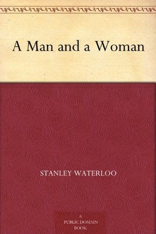 A Man and a Woman Stanley Waterloo