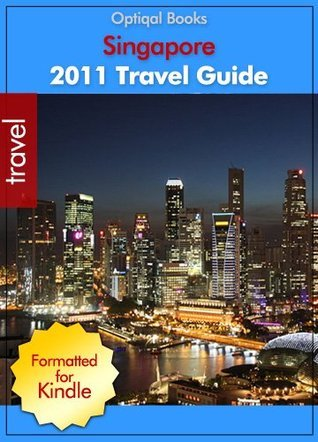 2011 - Singapore Illustrated City Travel Guide  by  Optiqal Books