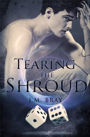 Tearing The Shroud  by  J.M. Bray