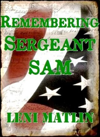 Remembering Sergeant Sam  by  Leni Matlin