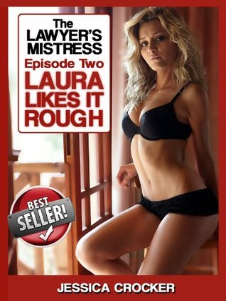 Laura Likes It Rough (Hotel Sex - Episode Two) Jessica Crocker