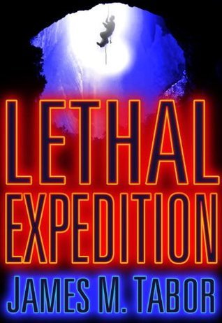 Lethal Expedition (Short Story) James M. Tabor