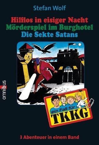 TKKG Sammelband 13: Hilflos in eisiger Nacht/Mörderspiel/Die Sekte Satans Stefan Wolf