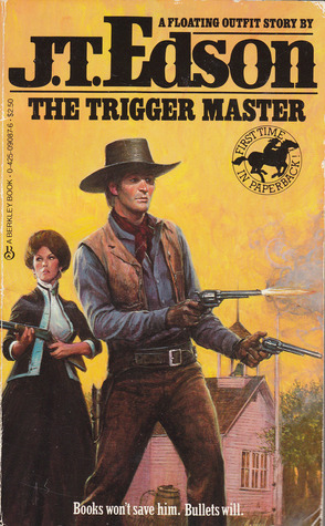 The Trigger Master (Floating Outfit, #53)  by  J.T. Edson