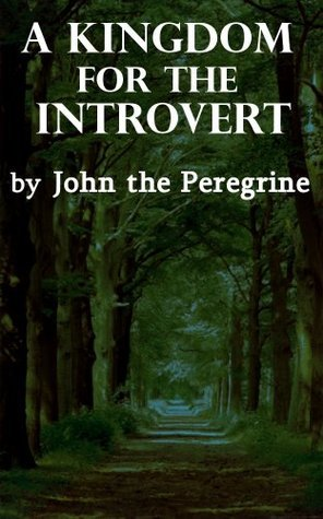 A Kingdom For the Introvert John The Peregrine
