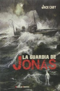 La guardia de Jonás: Una historia real de fantasmas contada en forma de novela Jack Cady