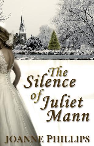 The Silence of Juliet Mann Joanne Phillips