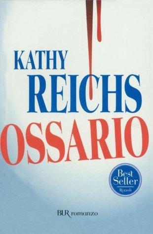 Ossario (Temperance Brennan, #8)  by  Kathy Reichs