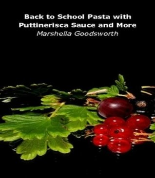 Back to School Pasta with Puttinerisca Sauce and More Marshella Goodsworth
