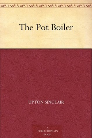 The Pot Boiler Upton Sinclair