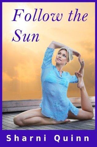 Follow the Sun  by  Sharni Quinn