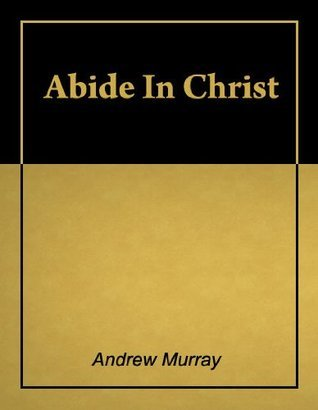 Abide in Christ [Illustrated]  by  Andrew Murray