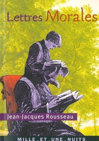 Lettres Morales (La Petite Collection)  by  Jean-Jacques Rousseau
