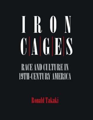IRON CAGES  by  Ronald Takaki