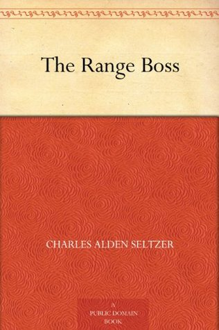 The Range Boss Charles Alden Seltzer