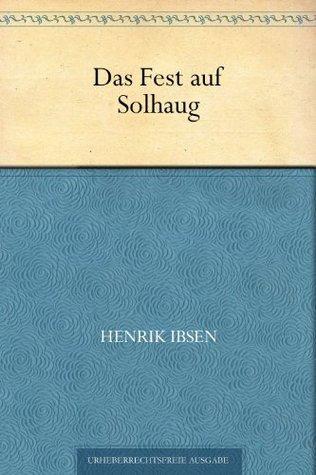 Das Fest auf Solhaug Henrik Ibsen