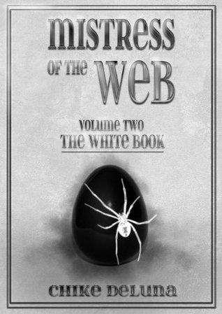 The White Book (Mistress of the Web, #2)  by  Chike Deluna