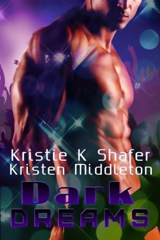 Dark Dreams Kristie K. Shafer