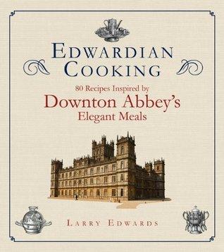Edwardian Cooking Larry Edwards