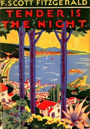 Tender Is The Night, A Love Story  by  F. Scott Fitzgerald