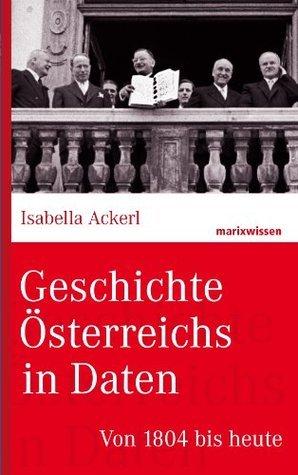 Geschichte Österreichs in Daten: Von 1804 bis heute  by  Isabella Ackerl