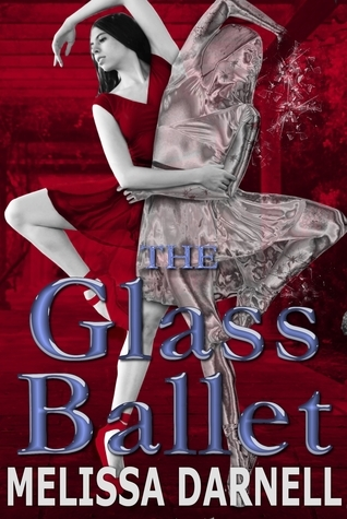 The Glass Ballet  by  Melissa Darnell