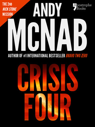 Crisis Four: (Nick Stone Book 2)  by  Andy McNab