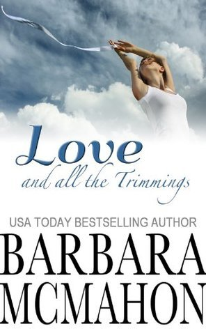 Love And All The Trimmings  by  Barbara McMahon