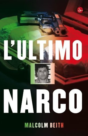 Lultimo narco Malcolm Beith