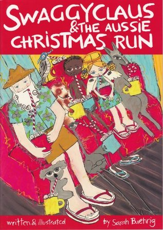 Swaggy Claus and the Aussie Christmas Run  by  Sarah Buehrig