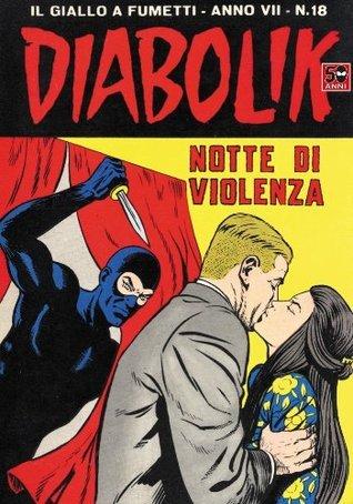 DIABOLIK (120): Notte di violenza (Italian Edition)  by  Angela Giussani