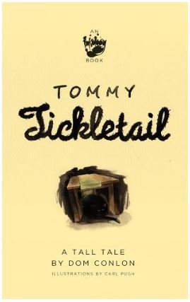 Tommy Tickletail  by  Dom Conlon