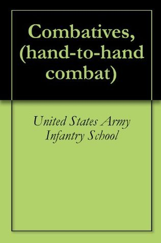 Combatives,  by  United States Army Infantry School