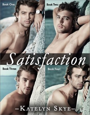 Satisfaction (Contemporary Romance) Complete Collection  by  Katelyn Skye