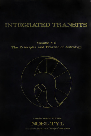 Integrated Transits (Principles and Practices of Astrology, Vol. 7) Noel Tyl