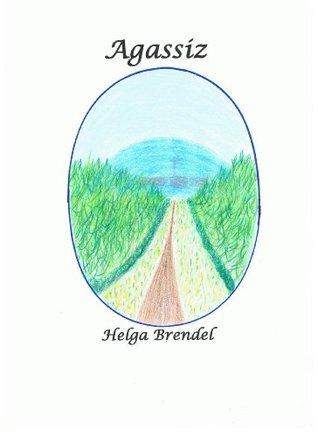 Agassiz  by  Helga Brendel