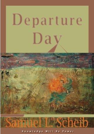 Departure Day  by  Samuel L. Scheib
