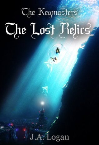 The Keymasters. The Lost Relics  by  J.A. Logan