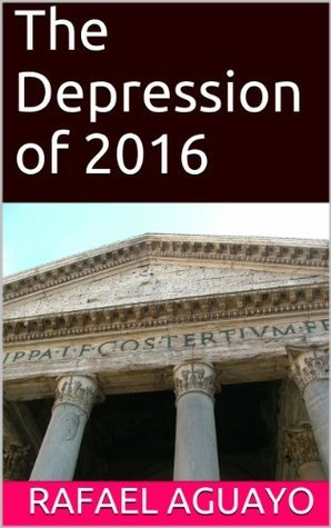 The Depression of 2016  by  Rafael Aguayo