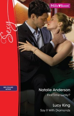 First Time Lucky? / Say It With Diamonds  by  Natalie Anderson