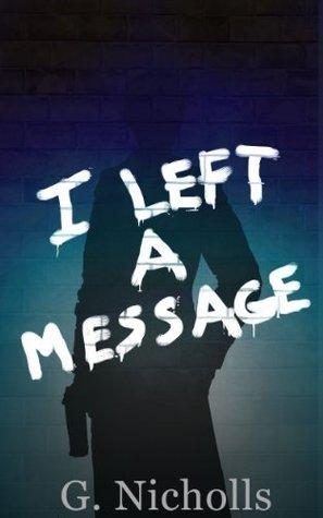 I Left A Message  by  G. Nicholls