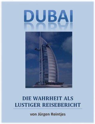 Dubai - Wahrer Bericht - Burj Al Arab - Min a Salam Jürgen Reintjes